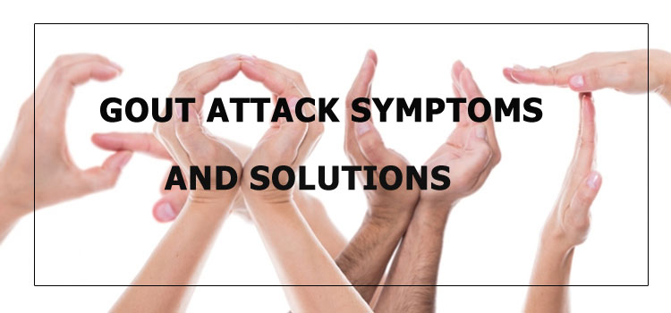 Gouts attack symtoms and solutions